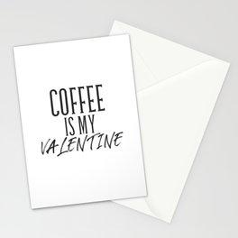 Coffee is my Valentine Stationery Cards