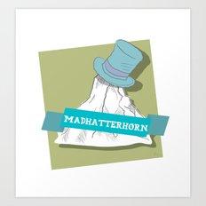 Madhatterhorn Art Print