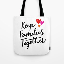 Keep Families Together Tote Bag