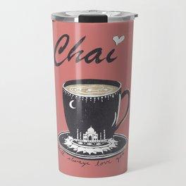 Chai Will Always Love You - Autumn Latte Silkscreen Print Travel Mug