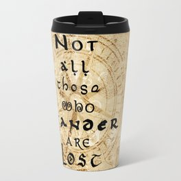 Not all those who wander are lost... Travel Mug