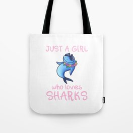 Just A Girl Who Loves Sharks Tote Bag