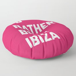 Be In Ibiza Music Quote Floor Pillow