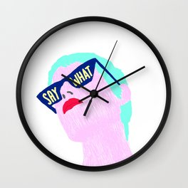 SAY WHAT Wall Clock