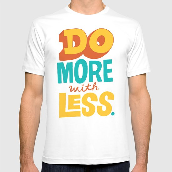 Do More with Less T-shirt