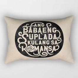 Ang Babaeng Suplada Kulang Sa Romansa Rectangular Pillow
