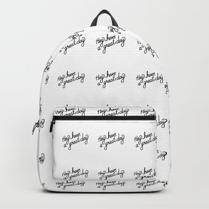 Hey have a great day   [pattern, black] Backpack