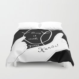 Say It With Your Hands Duvet Cover