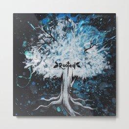 """""""Rooted"""" Metal Print"""