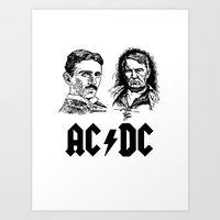 acdc Art Prints featuring AC-DC Nikolas TESLA Thomas Edison by nicksoulart