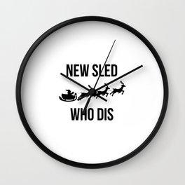 New Sled Who Dis Reindeer Santa Christmas Sleigh Wall Clock