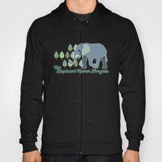 An Elephant Never Forgets Hoody