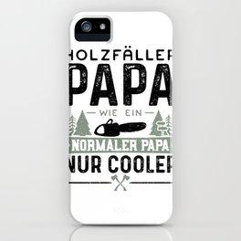 Holzfäller Papa Wie Ein Normaler Papa Nur Cooler iPhone Case