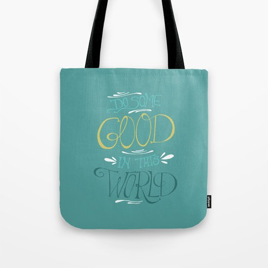 Do Some Good in this World Tote Bag