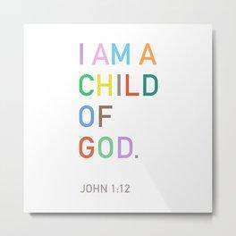 I Am A Child Of God, Bible Verse  Metal Print