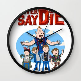 Never Say Die! Wall Clock
