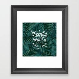 A Cheerful Heart Framed Art Print