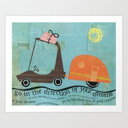 Direction of Your Dreams Art Print