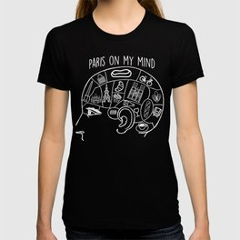 Paris France On My Mind for Lovers of Paris T-shirt