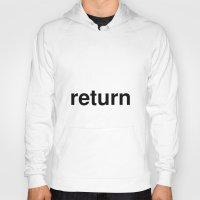 return Hoodies featuring return by linguistic94