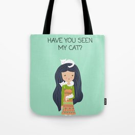Have you seen my cat Tote Bag