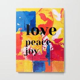 Love peace joy Metal Print