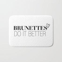 Brunettes Do It Better. Bath Mat