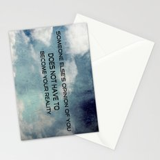 Someone else's opinion of you does not have to become your reality Stationery Cards