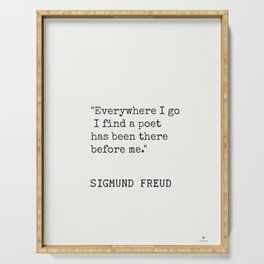 """""""Everywhere I go I find a poet has been there before me.""""  Sigmund Freud Serving Tray"""
