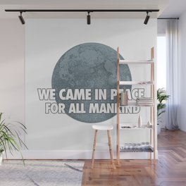 We Came In Peace Wall Mural