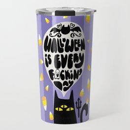 Halloween is Every F*cking Day Travel Mug