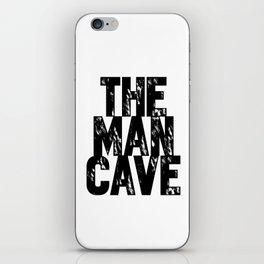 Man Cave 2 iPhone Skin