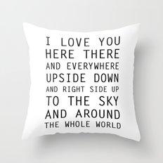 I Love You Everywhere Throw Pillow
