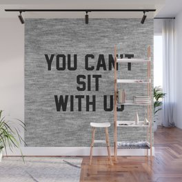 You can't sit with us - light version Wall Mural