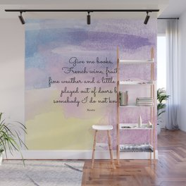 Give me books, French wine - Keats Wall Mural