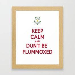 Keep Calm and Dun't Be Flummoxed Framed Art Print