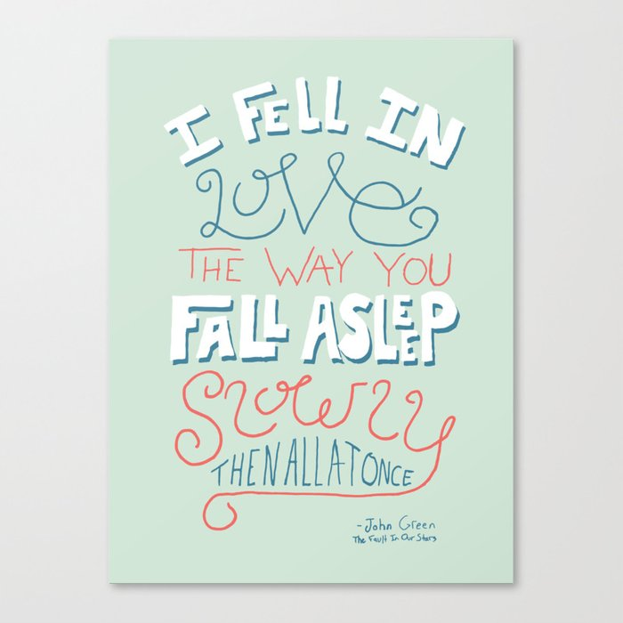 Love Quote Canvas Glamorous I Fell In Love  John Green Quote Canvas Printjustrosiestorm
