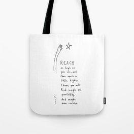 reach as high as you can Tote Bag