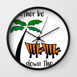 Beach I'd Rather Be Down the Shore Wall Clock