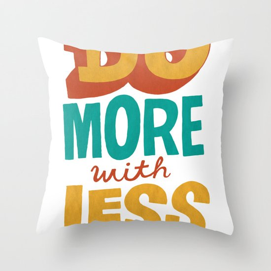 Do More with Less Throw Pillow