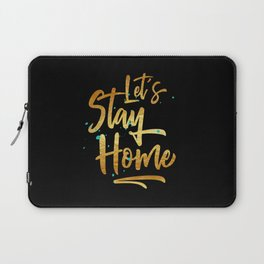 Let's Stay Home Laptop Sleeve