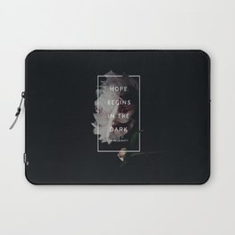 Hope Begins in The Dark - Anne Lamott Laptop Sleeve