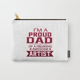 I'M A PROUD ARTIST'S DAD Carry-All Pouch
