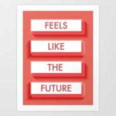 Feels Like the Future Art Print