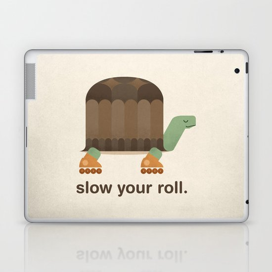 Slow Your Roll Laptop & iPad Skin