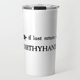 If lost return to dirthyhands SOC Travel Mug