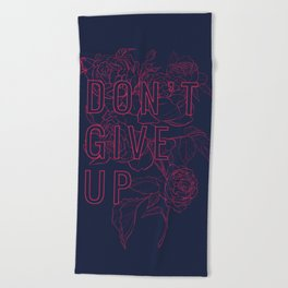 Don't Give Up Beach Towel