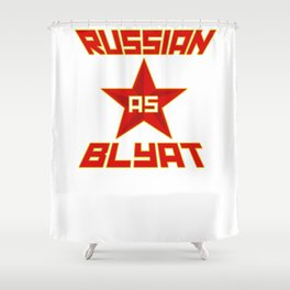 Russian as Blyat Shower Curtain
