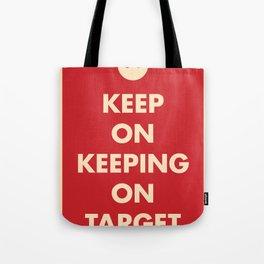 Keep On Keeping On Target (Red) Tote Bag