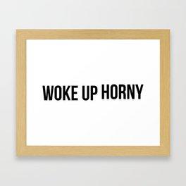 Woke up horny Framed Art Print